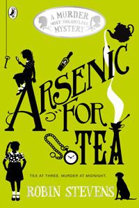 Robin Stevens - Murder Most Unladylike Series Book 2: Arsenic for Tea