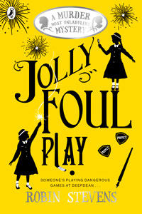 Robin Stevens - Murder Most Unladylike Series Book 4: Jolly Foul Play