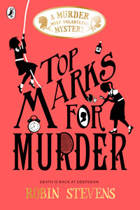 Robin Stevens - Murder Most Unladylike Series Book 8: Top Marks for Murder