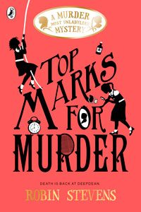 Robin Stevens - Murder Most Unladylike Series Book 8: Top Marks for Murder